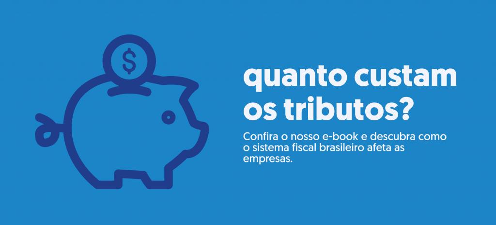 """Banner do E-book """"Quanto custam os tributos?"""", de autoria do Tax Group"""